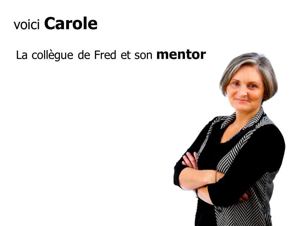 voici Carole La collègue de Fred et son mentor