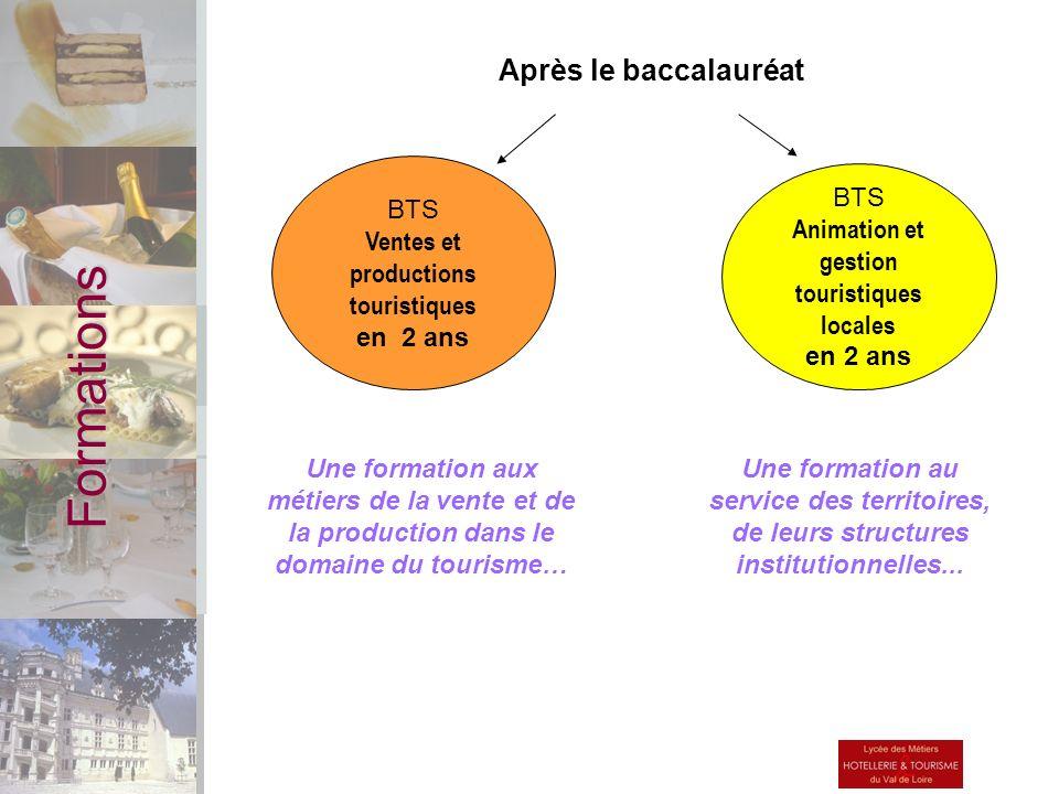 Formations BTS Animation et gestion touristiques locales en 2 ans BTS Ventes et productions touristiques en 2 ans Après le baccalauréat Une formation