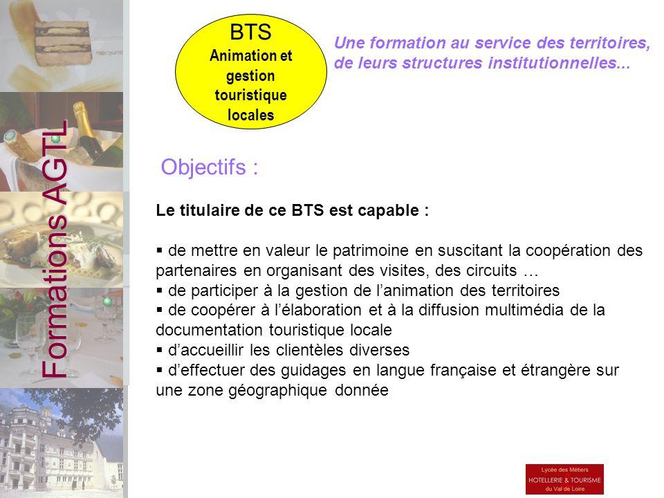 Une formation au service des territoires, de leurs structures institutionnelles... Objectifs : Formations AGTL BTS Animation et gestion touristique lo