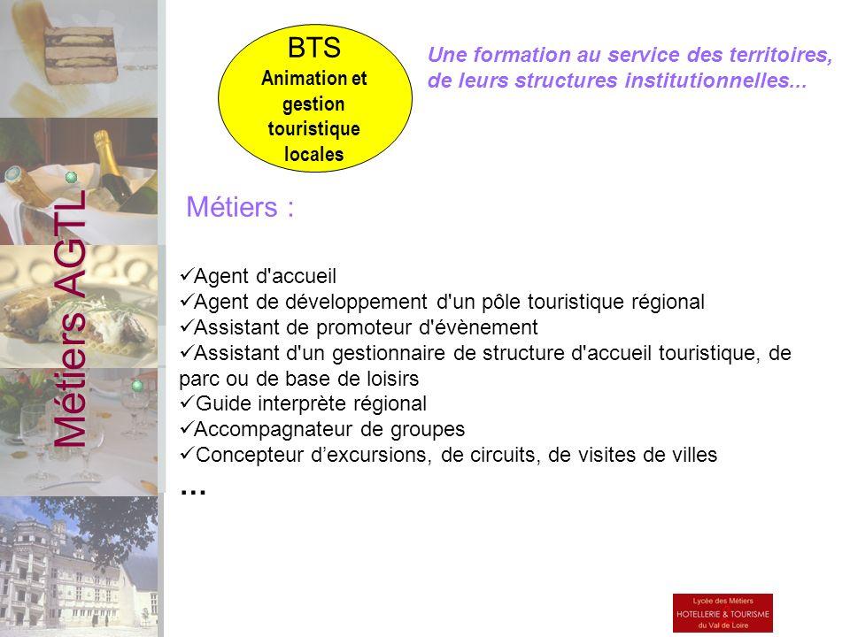 Une formation au service des territoires, de leurs structures institutionnelles... Métiers AGTL BTS Animation et gestion touristique locales Agent d'a