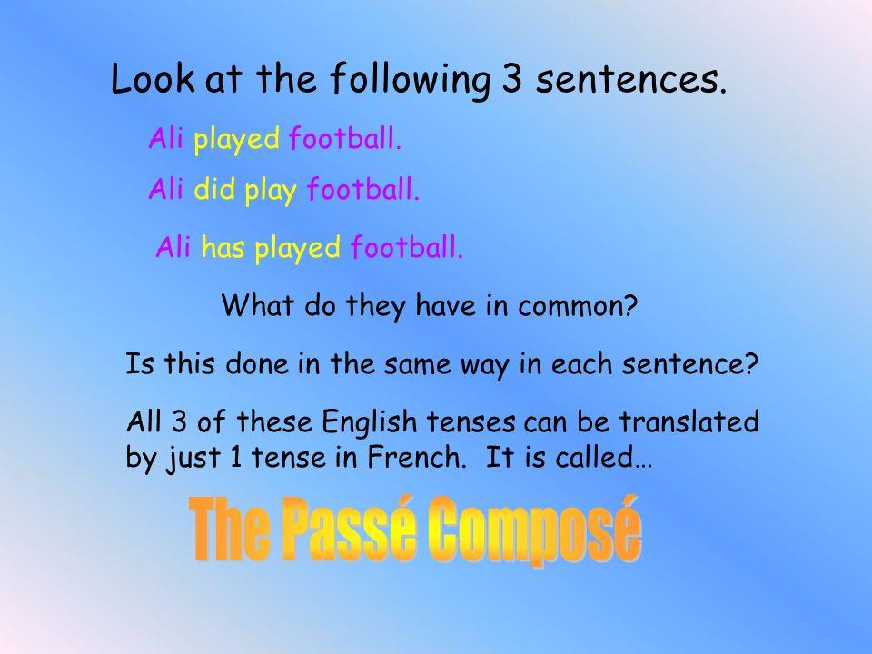 Look at the following 3 sentences.Ali played football.