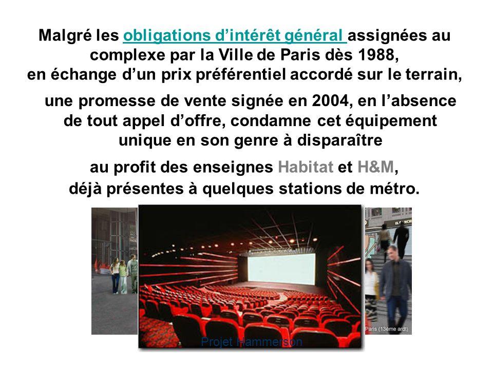 Malgré les obligations dintérêt général assignées au complexe par la Ville de Paris dès 1988, en échange dun prix préférentiel accordé sur le terrain,