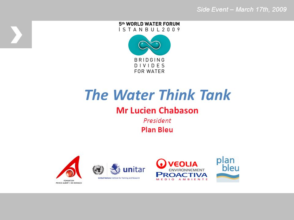 The Water Think Tank Mr Lucien Chabason President Plan Bleu Side Event – March 17th, 2009