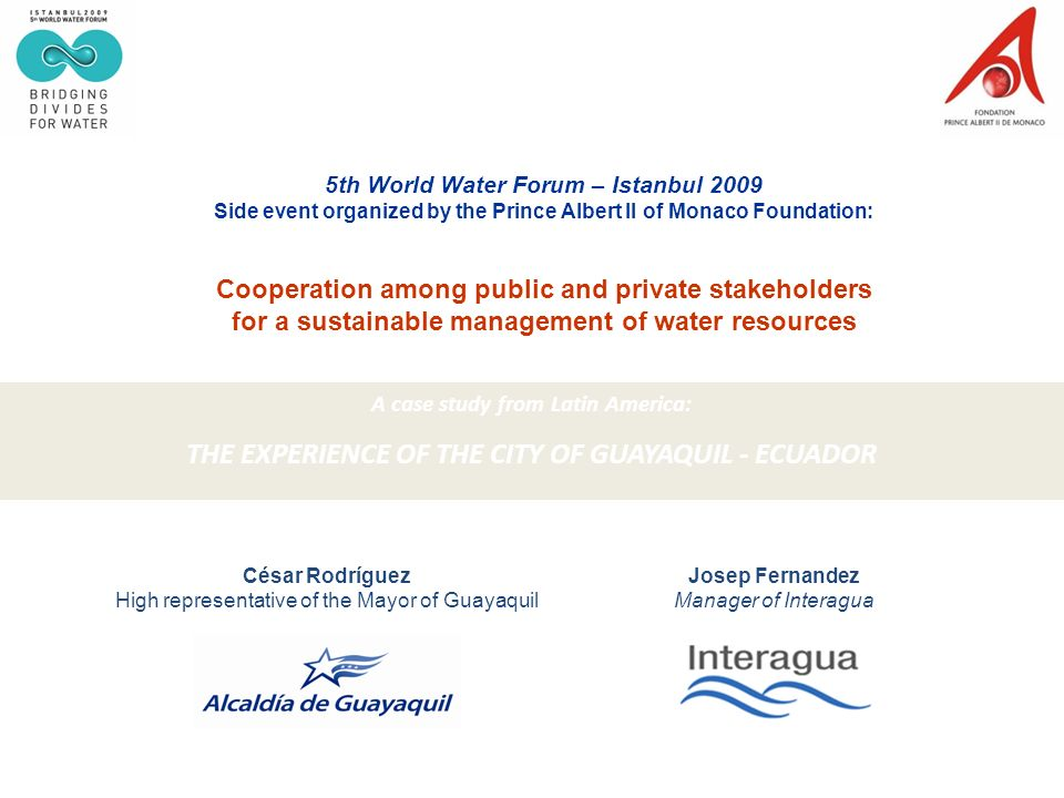 5th World Water Forum – Istanbul 2009 Side event organized by the Prince Albert II of Monaco Foundation: Cooperation among public and private stakehol