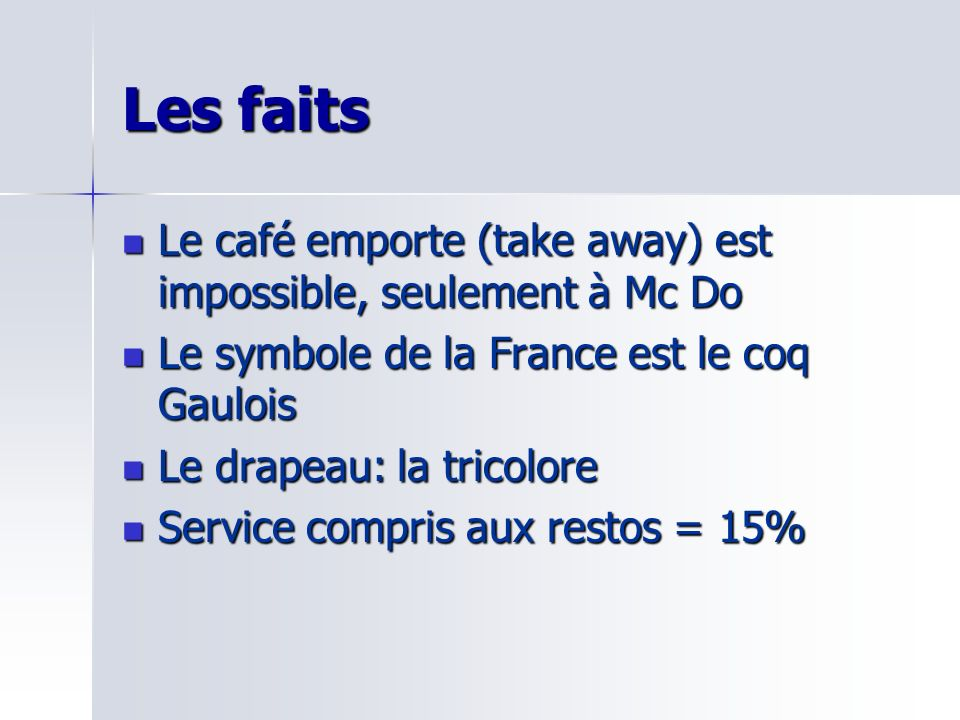 Les faits Le café emporte (take away) est impossible, seulement à Mc Do Le café emporte (take away) est impossible, seulement à Mc Do Le symbole de la