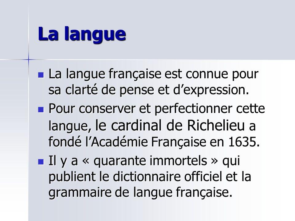 La langue La langue française est connue pour sa clarté de pense et dexpression. La langue française est connue pour sa clarté de pense et dexpression