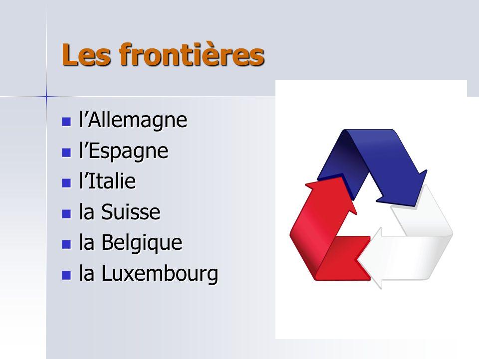 Les frontières lAllemagne lAllemagne lEspagne lEspagne lItalie lItalie la Suisse la Suisse la Belgique la Belgique la Luxembourg la Luxembourg