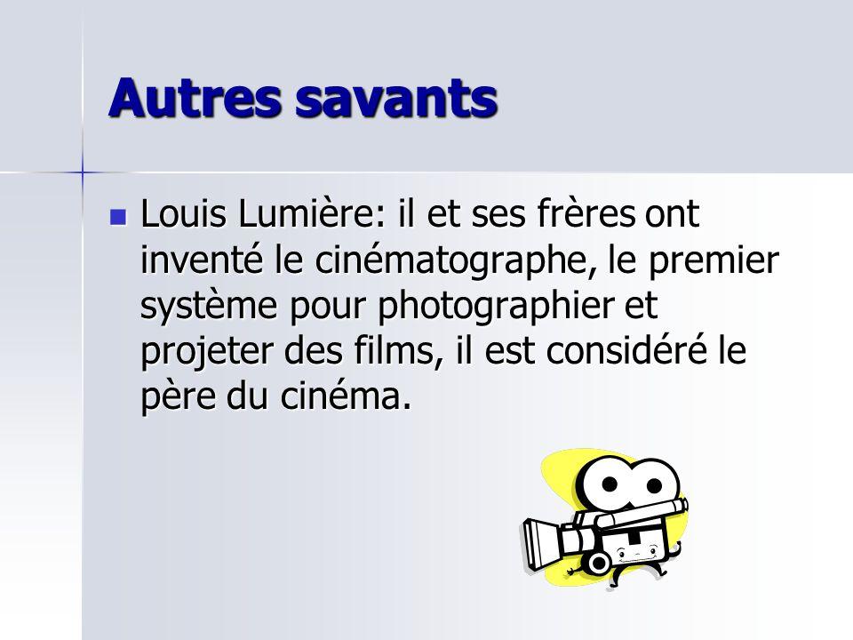 Autres savants Louis Lumière: il et ses frères ont inventé le cinématographe, le premier système pour photographier et projeter des films, il est cons