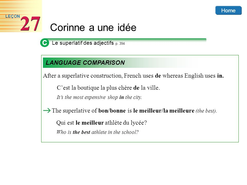 Home Corinne a une idée 27 LEÇON After a superlative construction, French uses de whereas English uses in.