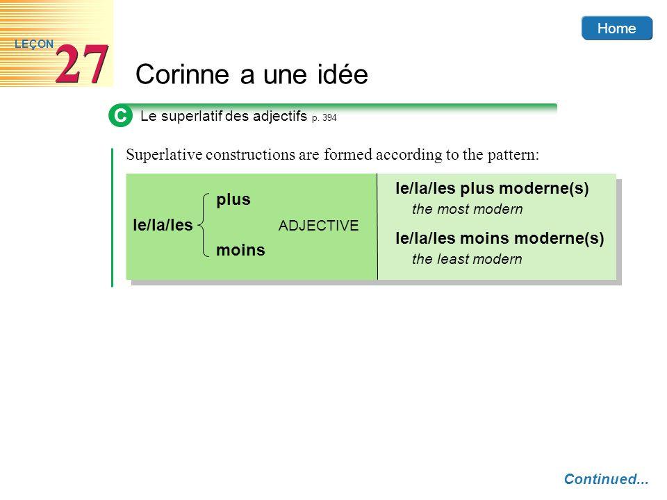 Home Corinne a une idée 27 LEÇON C Le superlatif des adjectifs p. 394 Superlative constructions are formed according to the pattern: le/la/les plus mo