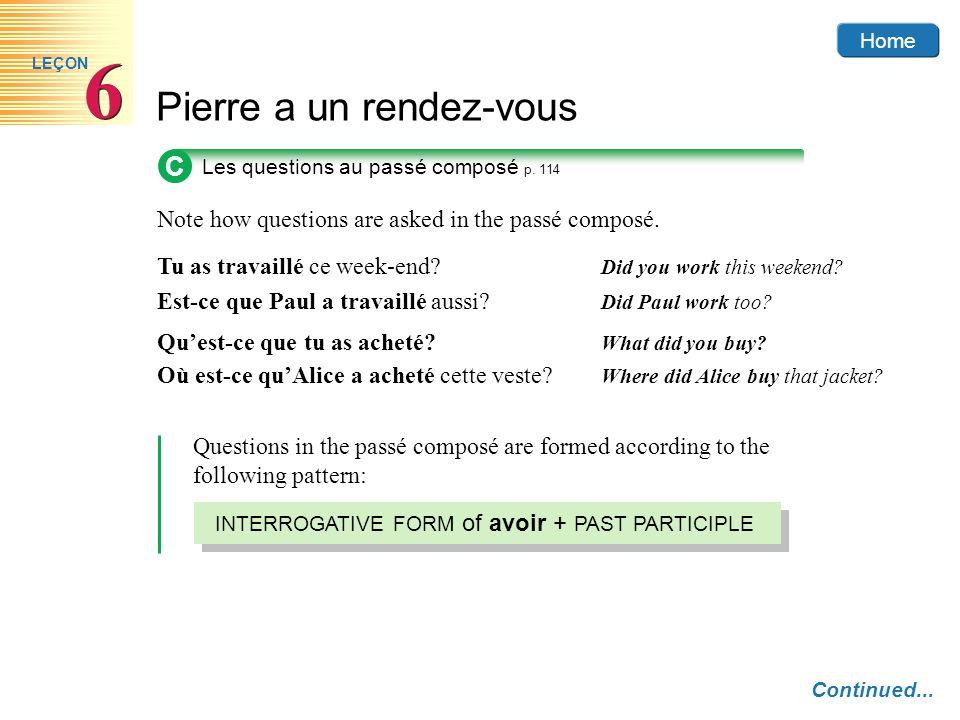Home Pierre a un rendez-vous 6 6 LEÇON C Les questions au passé composé p.