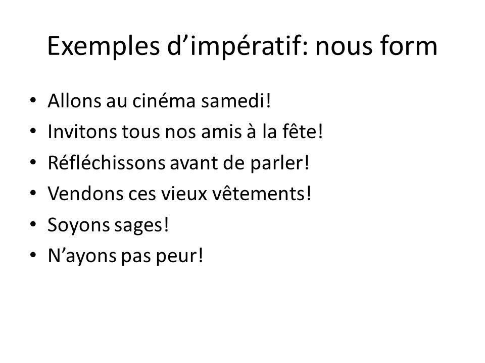 Exemples dimpératif: nous form Allons au cinéma samedi.