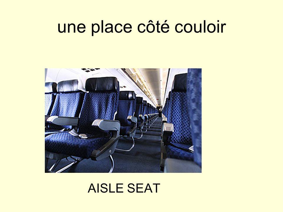 une place côté couloir AISLE SEAT