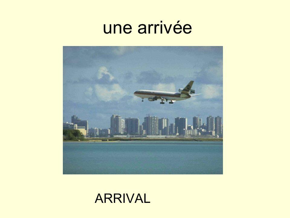 une arrivée ARRIVAL