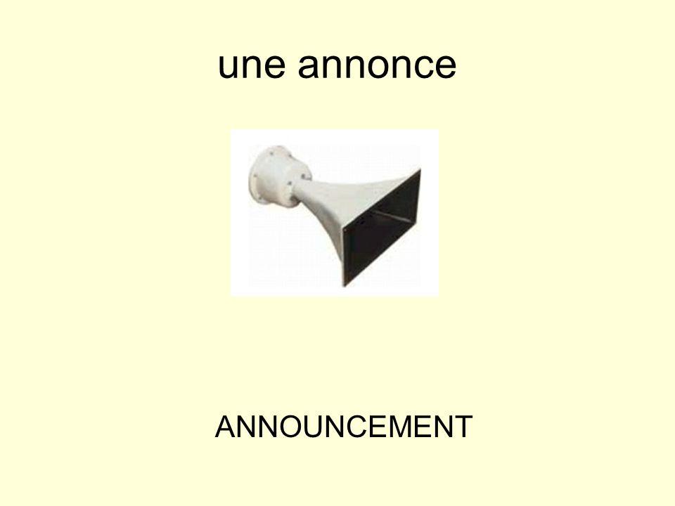 une annonce ANNOUNCEMENT