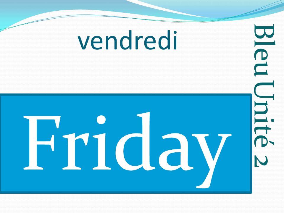 Bleu Unité 2 lundi Monday
