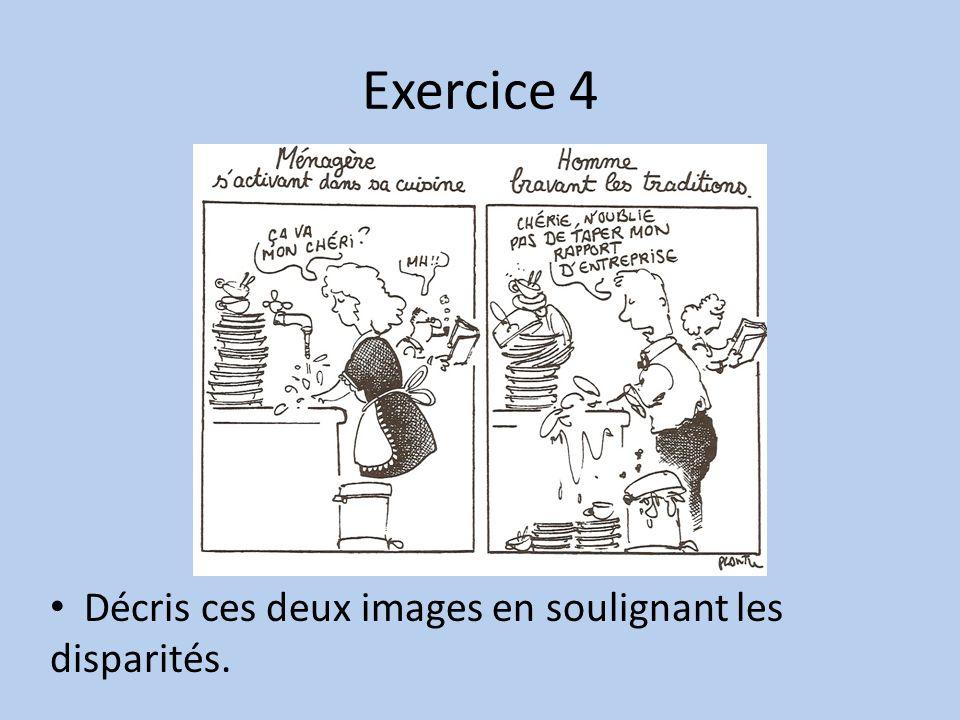 Exercice 4 Décris ces deux images en soulignant les disparités.