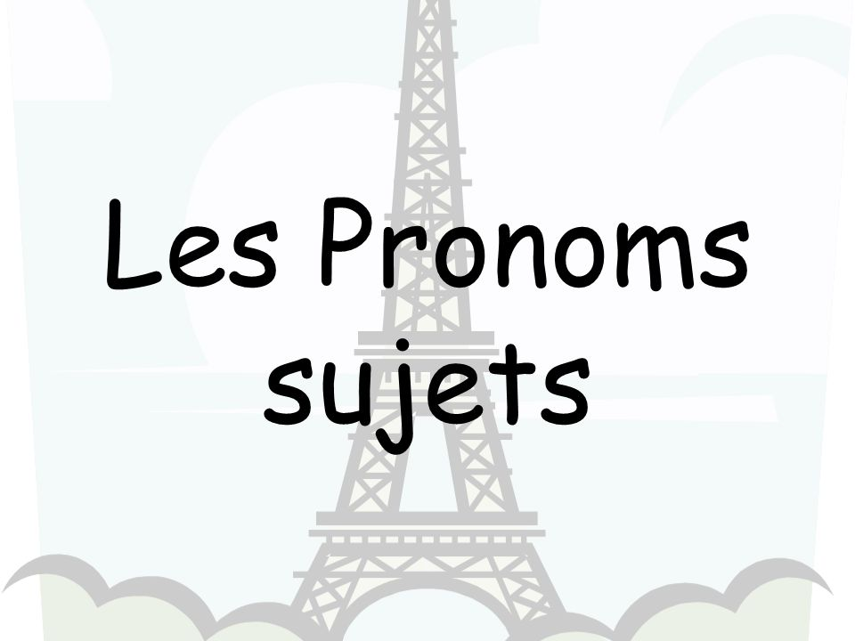 subject pronouns singularplural first person je nous second person third person