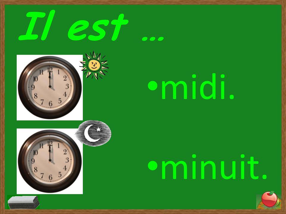 Il est … 8:00 9:00 10:00 11:00 huit heures. neuf heures. dix heures. onze heures.