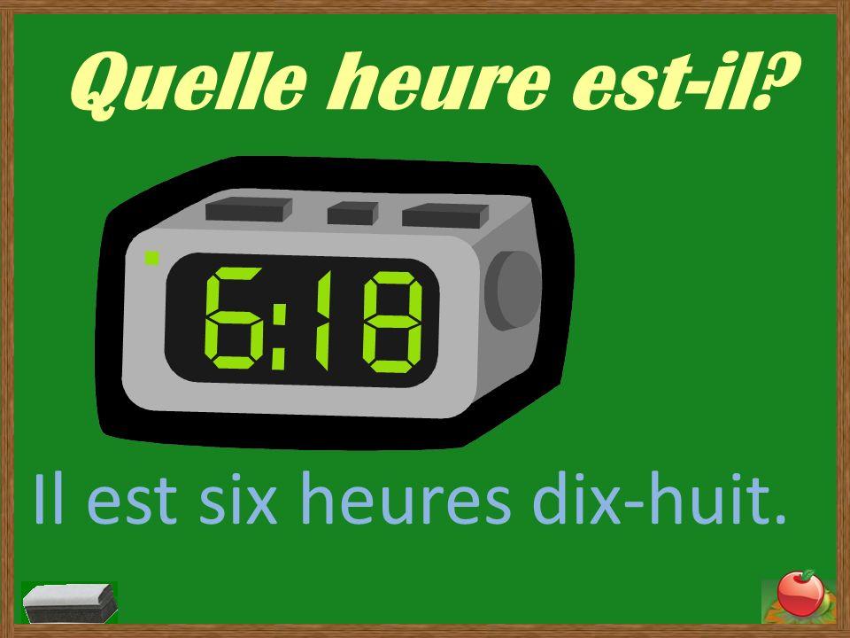 Quelle heure est-il? Il est dix heures dix.