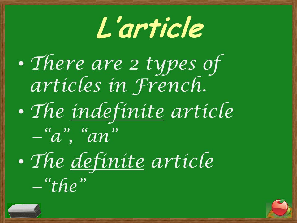 Larticle There are 2 types of articles in French.