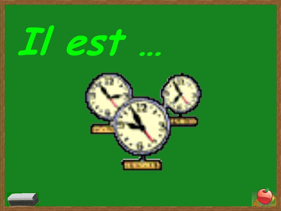 half past = et demie use after heures Il est dix heures et demie.