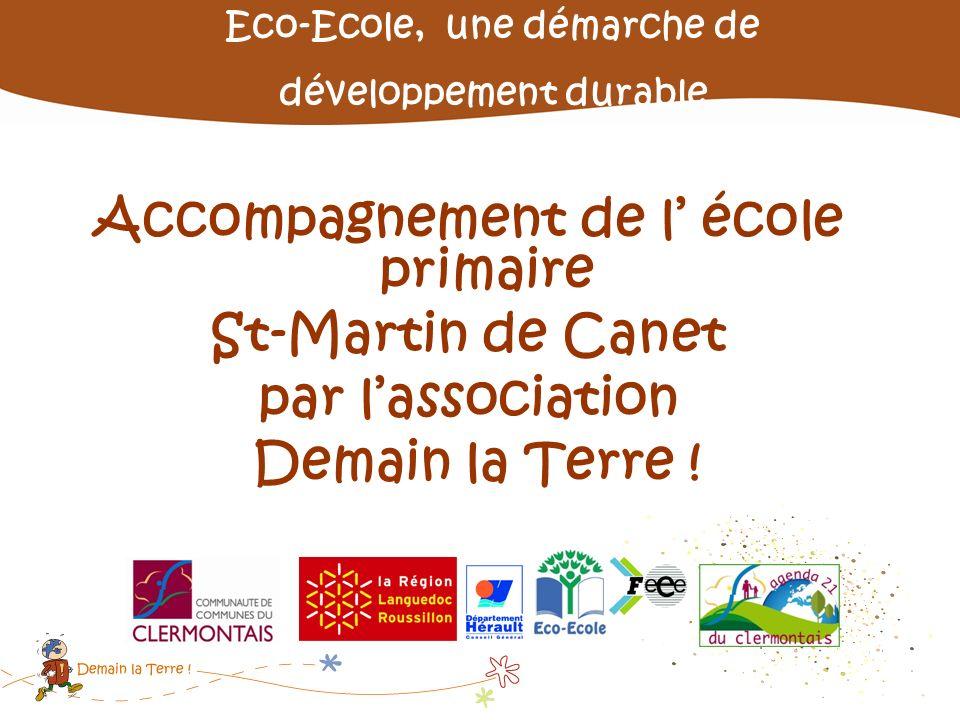 Accompagnement de l école primaire St-Martin de Canet par lassociation Demain la Terre ! Eco-Ecole, une démarche de développement durable