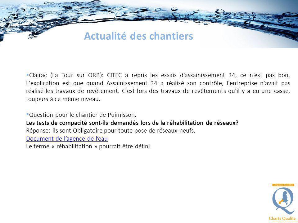 Actualité des chantiers Clairac (La Tour sur ORB): CITEC a repris les essais dassainissement 34, ce nest pas bon. L'explication est que quand Assainis