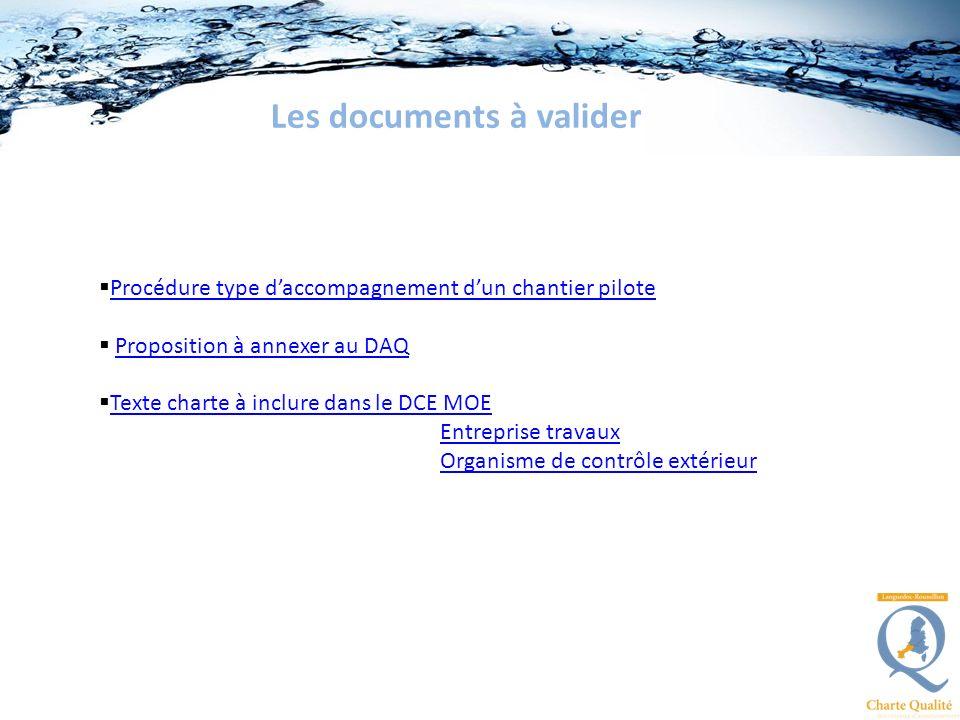 Les documents à valider Procédure type daccompagnement dun chantier pilote Proposition à annexer au DAQ Texte charte à inclure dans le DCE MOE Entreprise travaux Organisme de contrôle extérieur