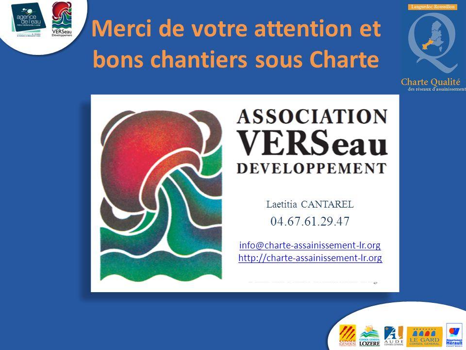 Merci de votre attention et bons chantiers sous Charte Laetitia CANTAREL 04.67.61.29.47 info@charte-assainissement-lr.org http://charte-assainissement-lr.org