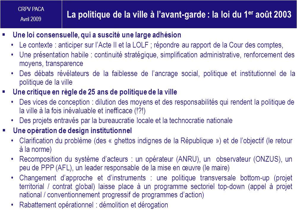 CRPV PACA Avril 2009 Des vices de conception : dilution des moyens et des responsabilités qui rendent la politique de la ville à la fois inévaluable e