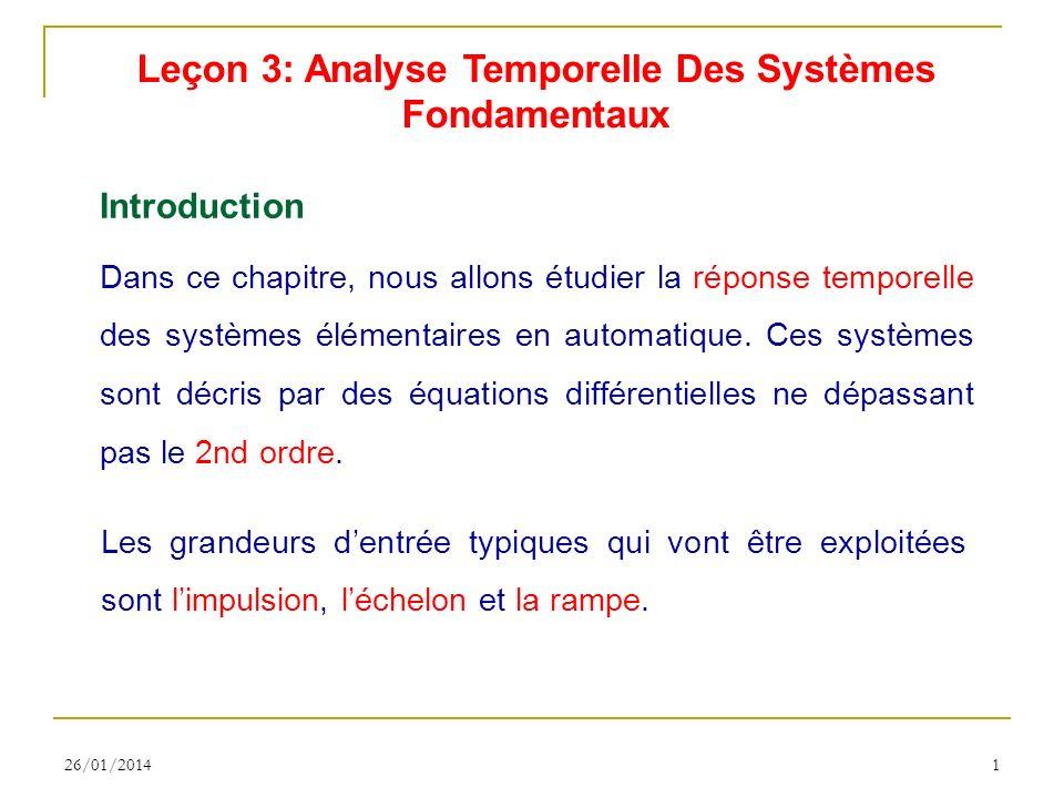 26/01/20141 Dans ce chapitre, nous allons étudier la réponse temporelle des systèmes élémentaires en automatique.