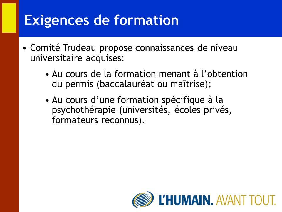 Exigences de formation Comité Trudeau propose connaissances de niveau universitaire acquises: Au cours de la formation menant à lobtention du permis (