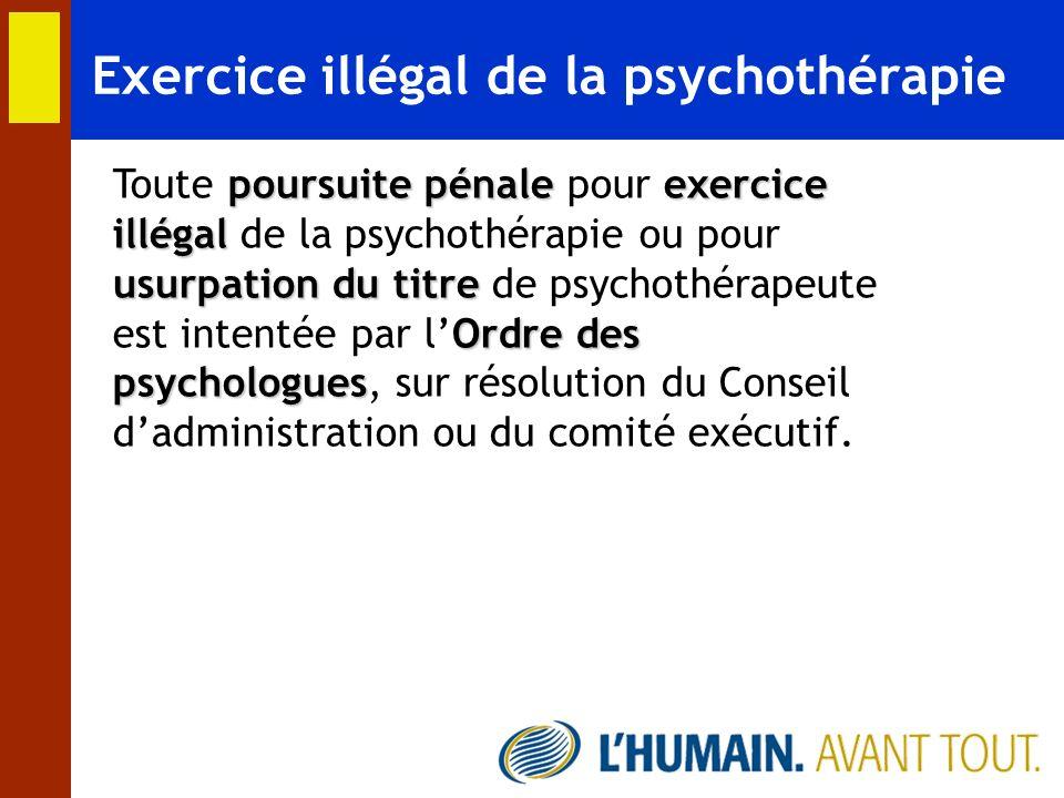Exercice illégal de la psychothérapie Toute p pp poursuite pénale pour e ee exercice illégal de la psychothérapie ou pour usurpation du titre de psych