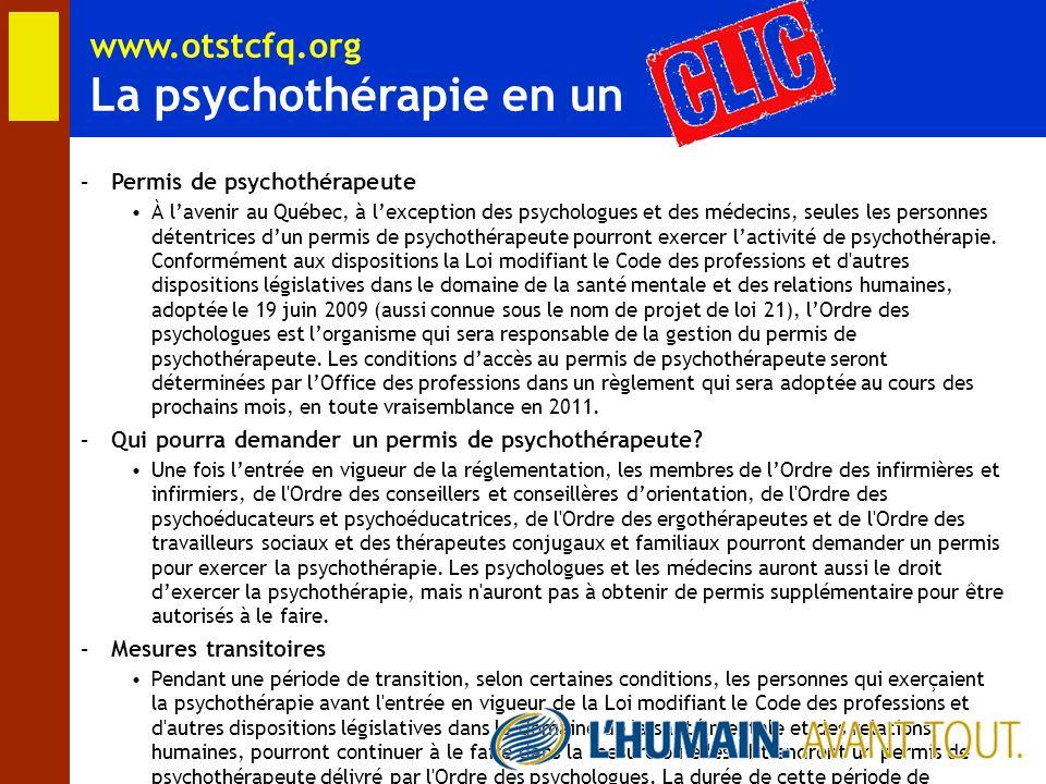 –Permis de psychothérapeute À lavenir au Québec, à lexception des psychologues et des médecins, seules les personnes détentrices dun permis de psychot