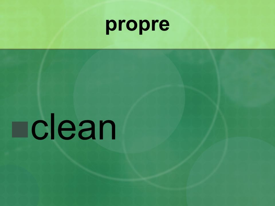 propre clean