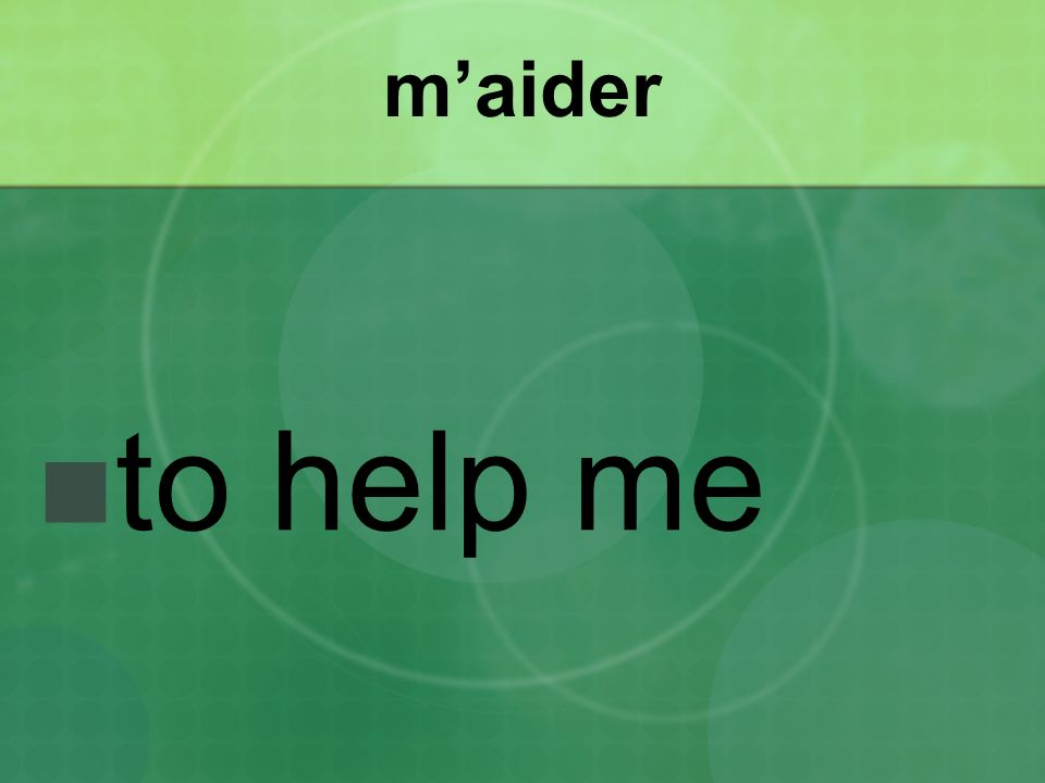 maider to help me