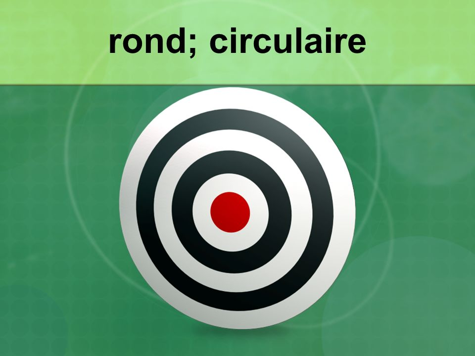 rond; circulaire