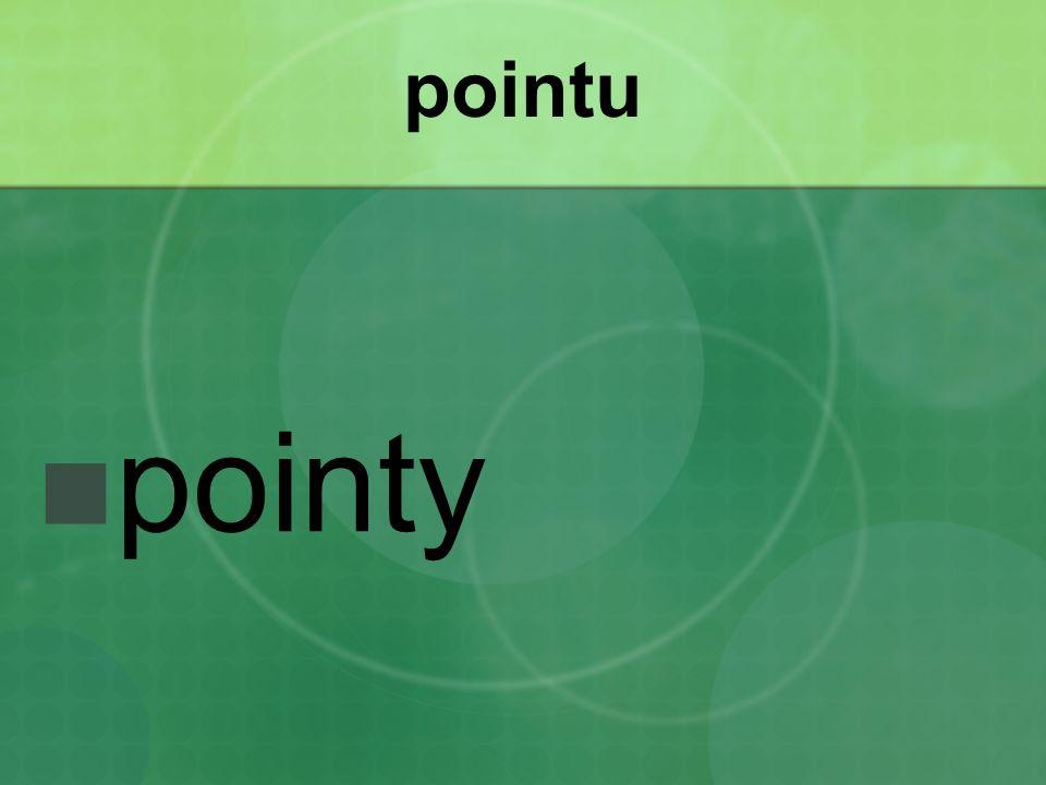 pointu pointy