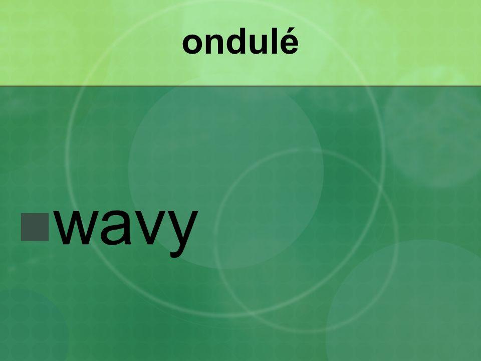 ondulé wavy