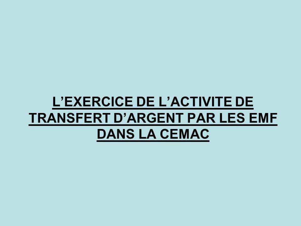 LEXERCICE DE LACTIVITE DE TRANSFERT DARGENT PAR LES EMF DANS LA CEMAC