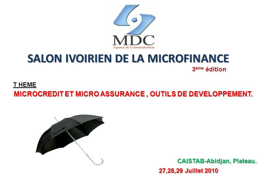 Présentation du salon IMF 2010 thème Microcrédit et Microassurance, En effet, Cette édition se présente comme une plate-forme déchanges et dinformations entre les partenaires du système de la microfinance, les entreprises et le grand public.