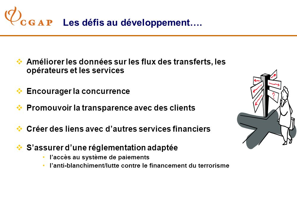 Les défis au développement…. Améliorer les données sur les flux des transferts, les opérateurs et les services Encourager la concurrence Promouvoir la