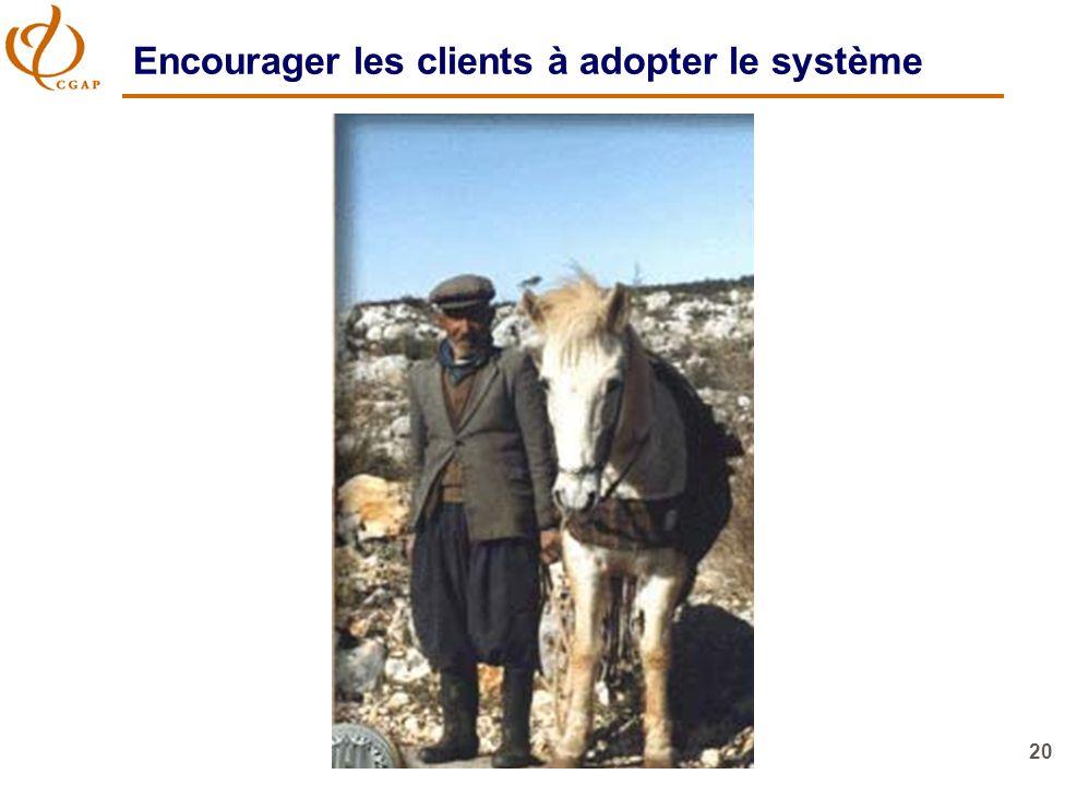 20 Encourager les clients à adopter le système