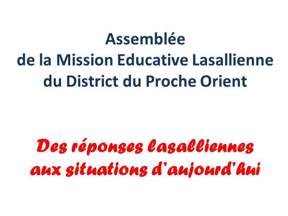 Assemblée de la Mission Educative Lasallienne du District du Proche Orient Des réponses lasalliennes aux situations daujourdhui