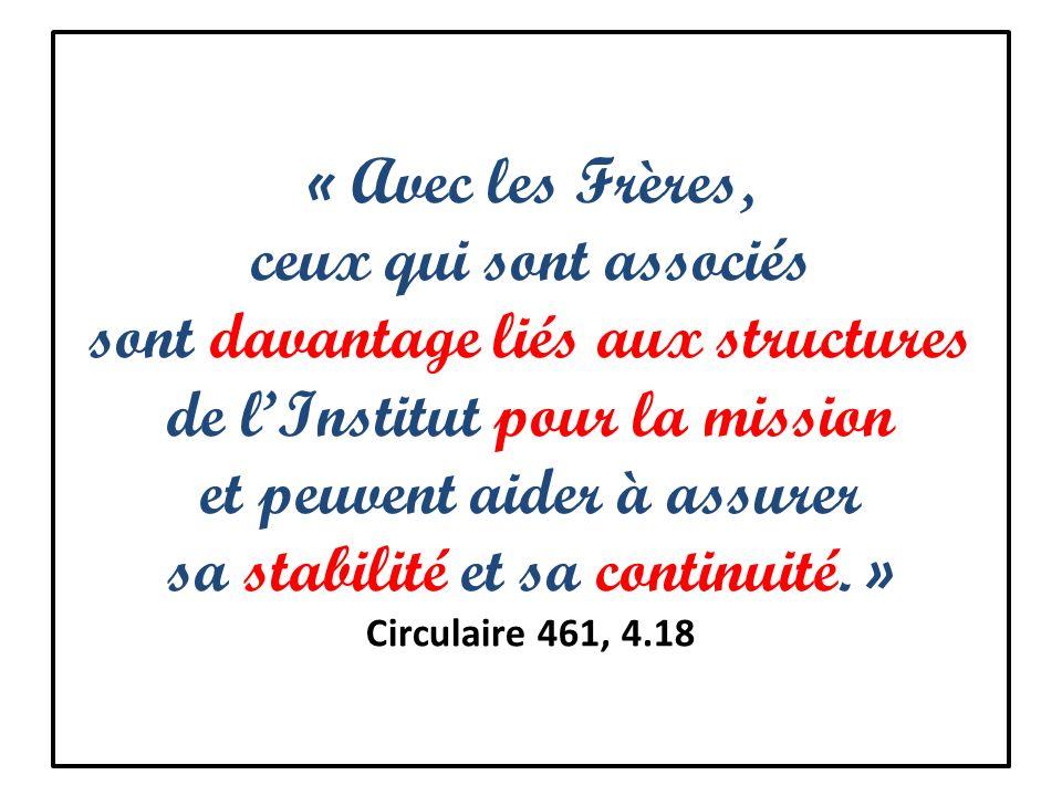 « Avec les Frères, ceux qui sont associés sont davantage liés aux structures de lInstitut pour la mission et peuvent aider à assurer sa stabilité et sa continuité.