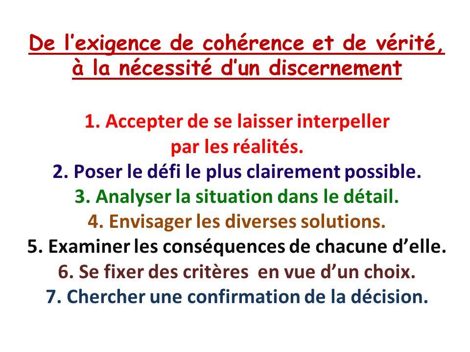 De lexigence de cohérence et de vérité, à la nécessité dun discernement 1.