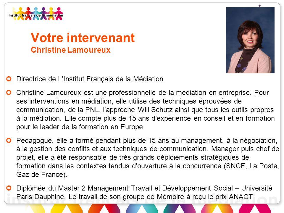 20 Votre intervenant Christine Lamoureux Directrice de LInstitut Français de la Médiation. Christine Lamoureux est une professionnelle de la médiation