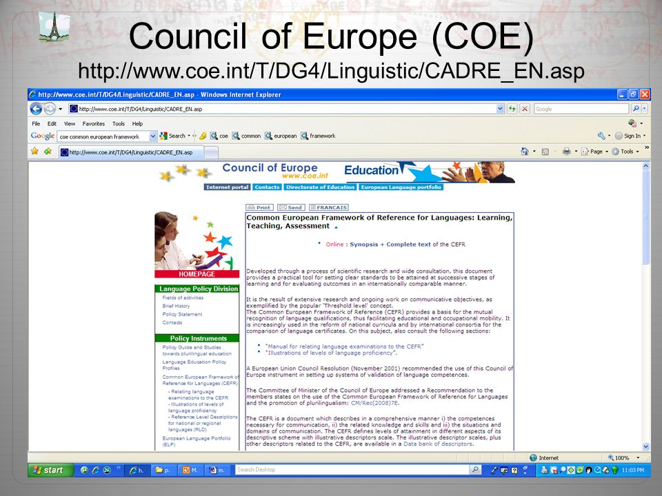Council of Europe (COE) http://www.coe.int/T/DG4/Linguistic/CADRE_EN.asp