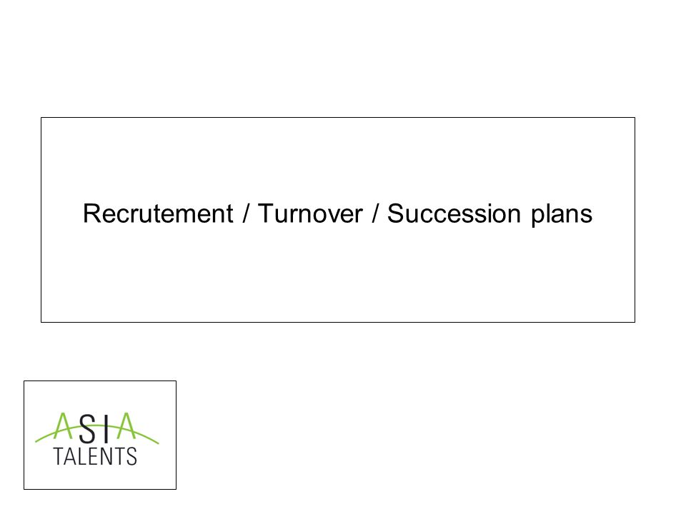 Recrutement / Turnover / Succession plans